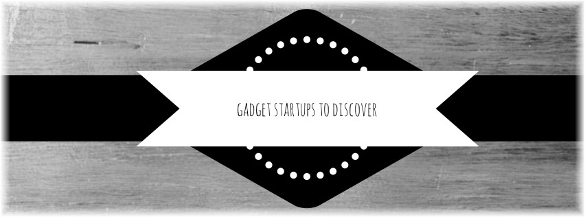 Discover Startups Creating Cool Gadgets