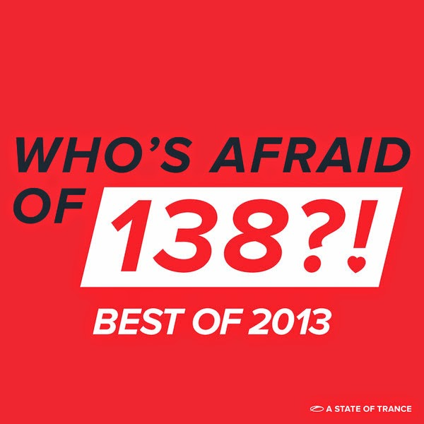 Various Artists - Who's Afraid of 138?! - Best Of 2013 Cover