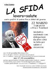 VINCIAMO LA SFIDA - LAVORO+SALUTE - contro i profitti di Padron riva e i diktat del governo
