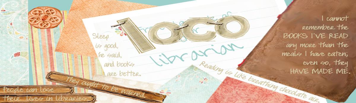 The Loco Librarian