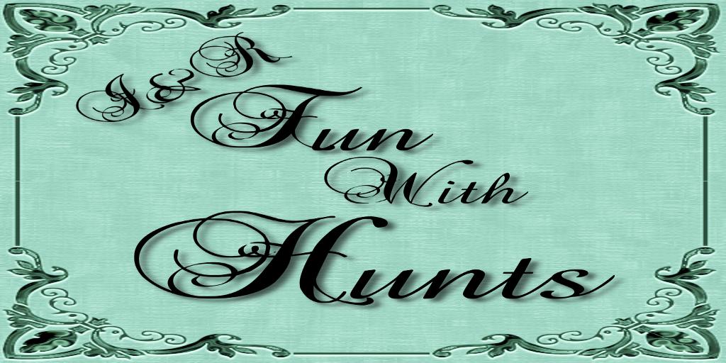 I & R's Fun with Hunts