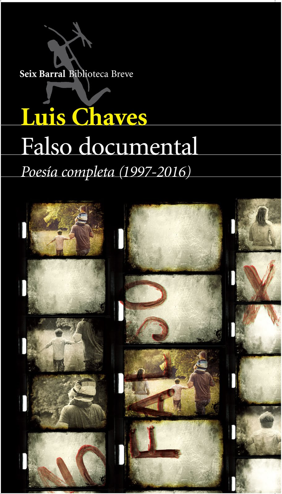 falso documental (poesía completa 1997-2016) / seix barral / 2016