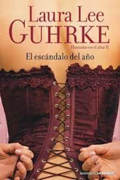 http://libros.fnac.es/a896367/Laura-Lee-Guhrke-El-escandalo-del-ano