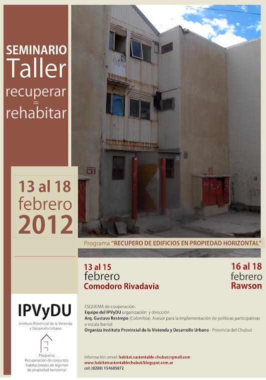 Taller Seminario  RECUPEREAR = REHABITAR. 13 al 18 de Febrero 2012 – Comodoro Rivadavia / Rawson –