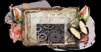 http://scrapki-wyzwaniowo.blogspot.com/2014/11/november-2014-challenge-110.html