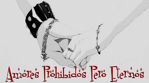 Fic 2: Amores prohibidos pero eternos