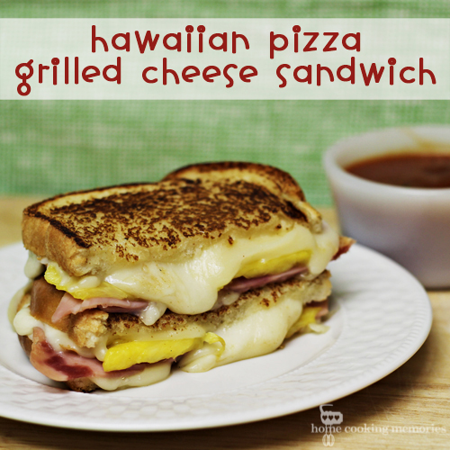 Hawaiian Pizza Grilled Cheese Sandwich