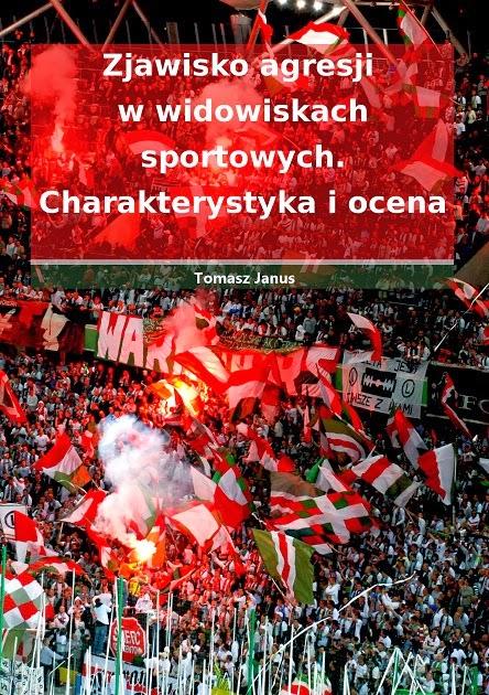 """Okładka książki """"Zjawisko agresji w widowiskach sportowych. Charakterystyka i ocena"""""""