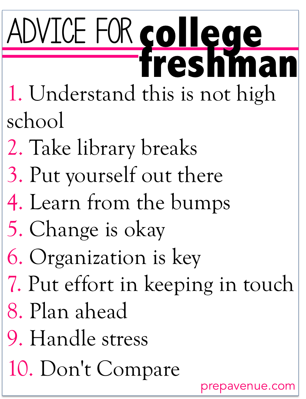 high school and best advice Freshman year is about adjusting to high school and choosing an academic track.