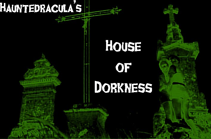 Hauntedracula's House of Dorkness