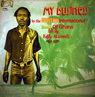 Odoyewu International Band of Ghanaled by Eddy Maxwell - My Business,CY Records 1982