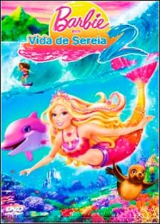 Assistir Filme Online Barbie Em Vida De Sereia 2 Dublado