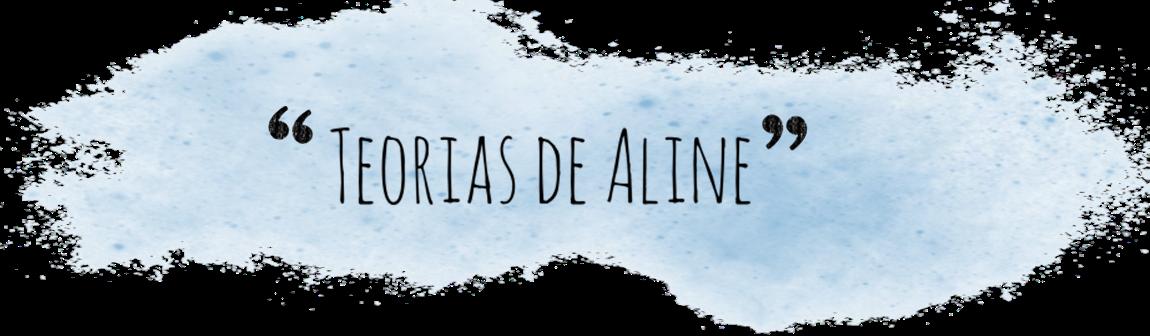 Teorias de Aline