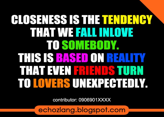 Closeness is the tendency that we fall inlove to somebody