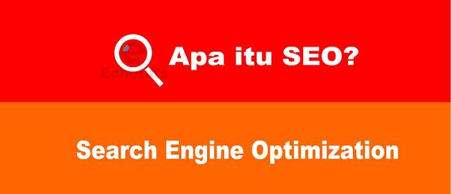Pengertian SEO Sejarah dan Keuntungan Menggunakan SEO apa itu seo Search engine optimization - Echotuts