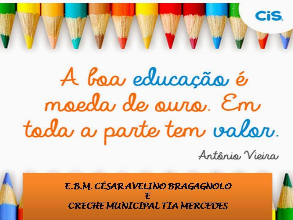 Blog da Escola Municipal César Avelino Bragagnolo e Creche Municipal Tia Mercedes