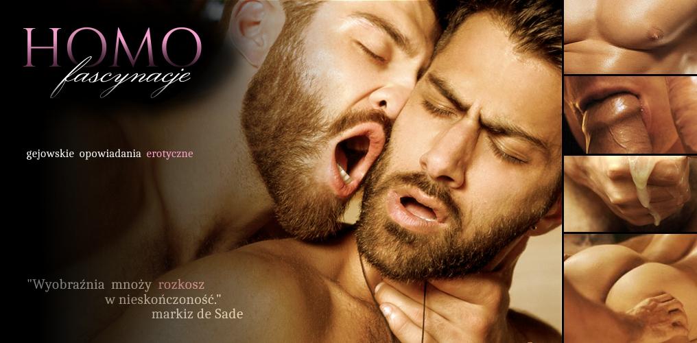 HomoFascynacje - gejowskie opowiadania i historie erotyczne gejów