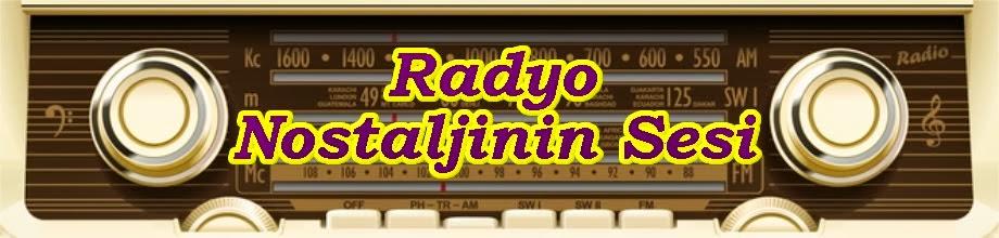 Radyo Nostaljinin Sesi - Kaliteli Müziğin Adresi