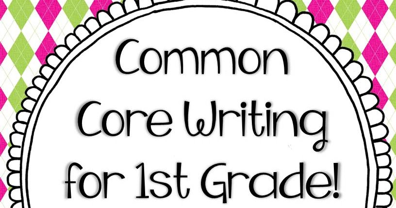 Common Core Writing for 1st Grade! - Thank God It's First Grade!