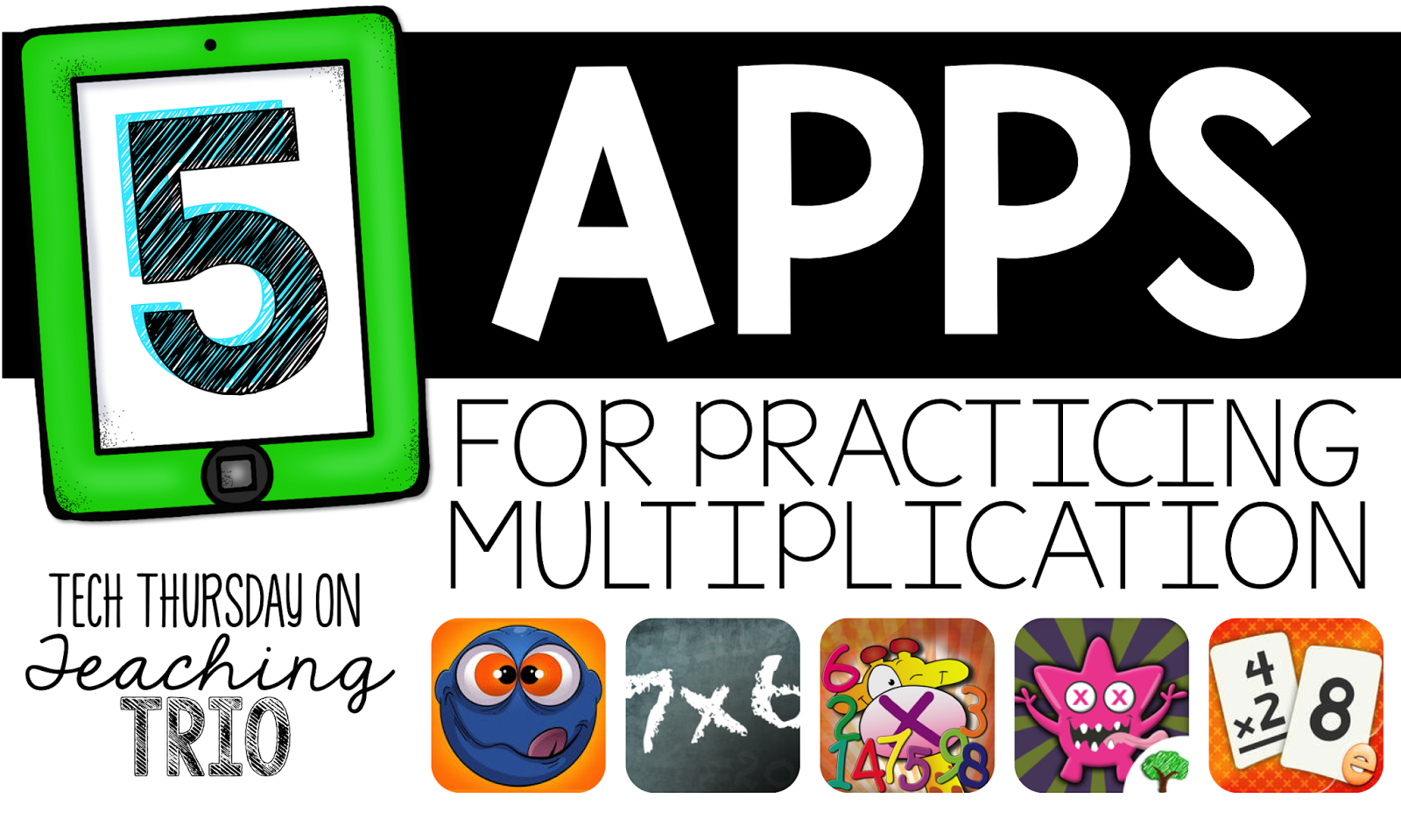 Teaching trio top 5 multiplication apps tech thursday check out our tech thursday page for details on how to link up today i am going to share my 5 go to apps for practicing multiplication facts gamestrikefo Images