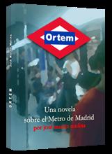 novela Ortem. Una historia sobre el Metro de Madrid