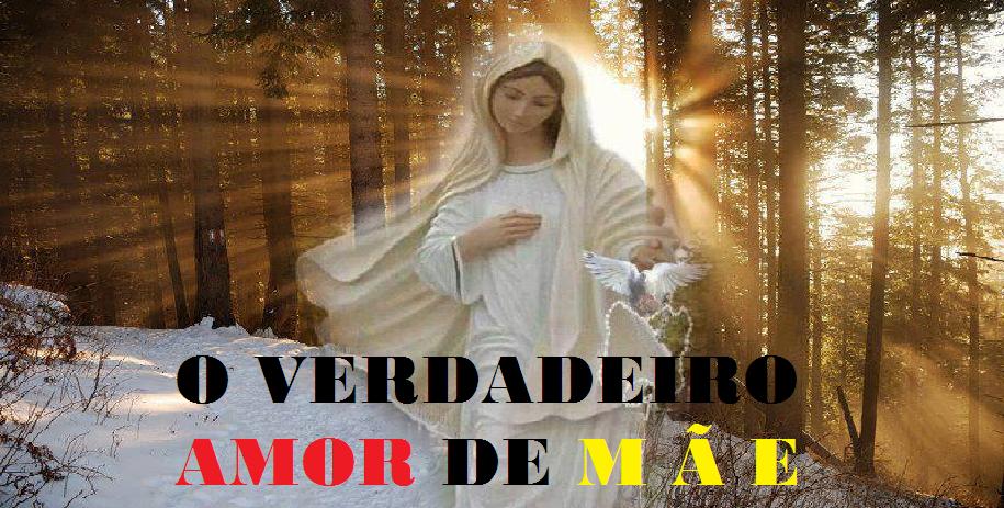 O VERDADEIRO AMOR DE MÃE