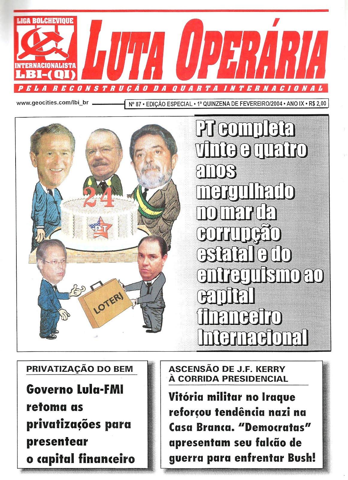 LEIA A EDIÇÃO DO JORNAL LUTA OPERÁRIA Nº 87, 1ª QUINZ. DE FEVEREIRO/2004