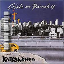 Katsbarnea - Cristo ou Barrab�s 1992