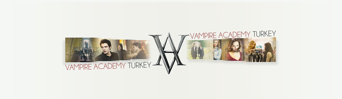 Vampire Academy Movie Turkey
