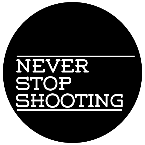 Never Stop Shooting