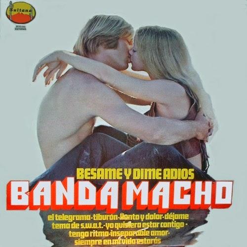 Banda Macho Besame Y Dime Adios