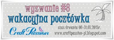 http://craftpassion-pl.blogspot.ie/2015/07/wyzwanie-8-wakacyjna-pocztowka.html