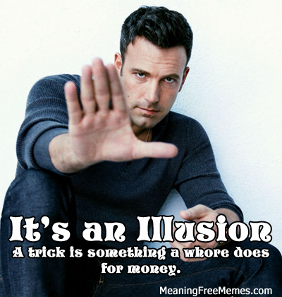 Ben Affleck, Illusionist