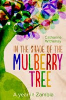 In the Shade of the Mulberry Tree