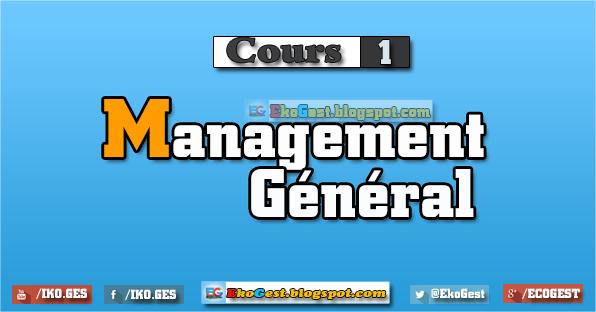 Cours Management Général ||n°1|| : ZAKARIA FIRANO