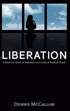 New book! Liberation!: Follow the book of Hebrews to a life of radical grace