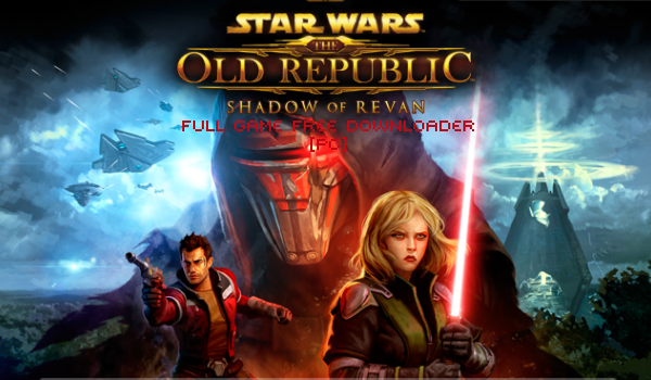 Star Wars: The Old Republic - Shadow of Revan Full Game Free Downloader [PC] main screen
