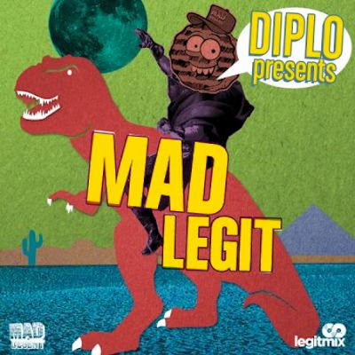 Diplo, Legitmix, Mad Legit