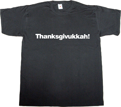 thanksgiving hanukkah fun rock t-shirt ephemeral-t-shirts