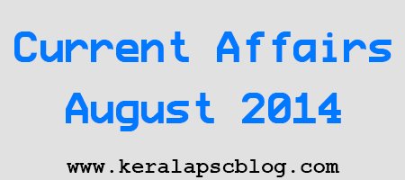 Current Affairs August 2014 Questions and Answers [PDF]