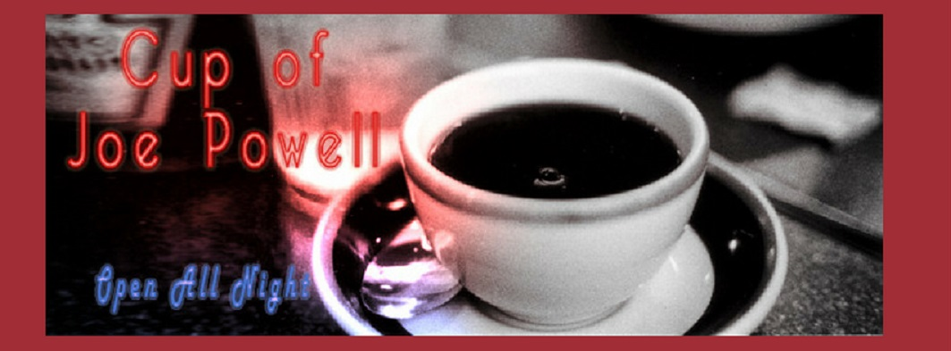 Cup Of Joe Powell