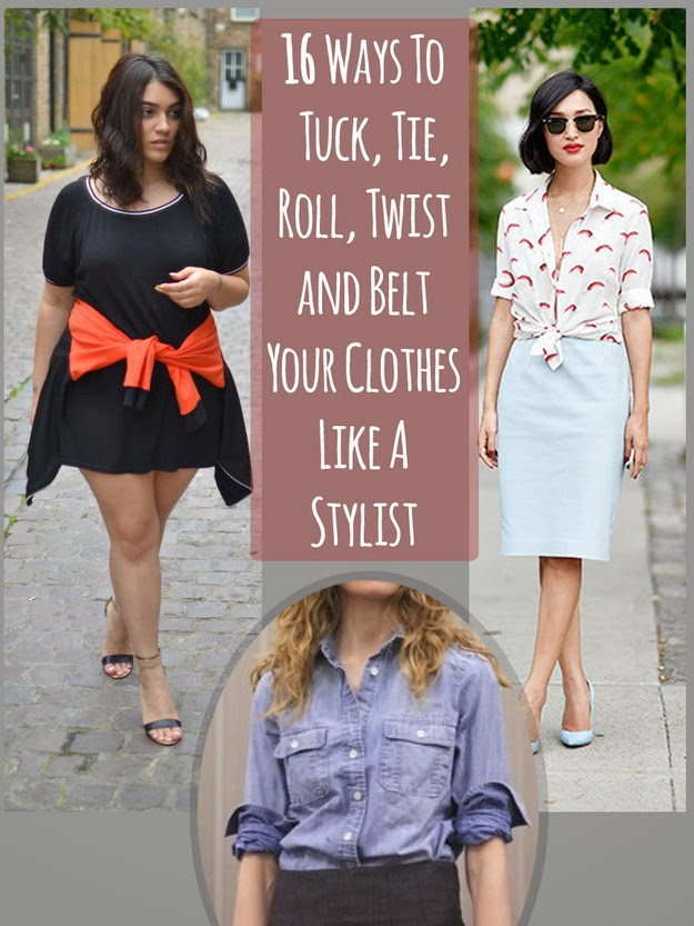 16 Ways To Tuck, Tie, Roll, And Twist Your Clothes Like A Stylist