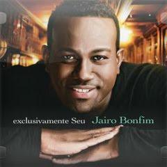 Jairo Bonfim - Exclusivamente Seu - 2011