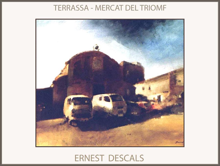 TERRASSA-PINTURA-MERCAT-TRIOMF-PAISATGES-CATALUNYA-PINTURES-PINTOR-ERNEST DESCALS-