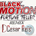 Dj César Reis Ft. Black Motion - Fortune Tuller (Remix Afro-Hitz) [Download]