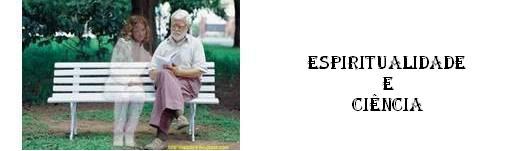 ESPIRITUALIDADE E CIÊNCIA