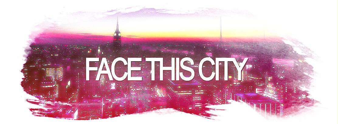 Face This City