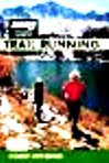 Runner's World Complete Guide to Running Trails