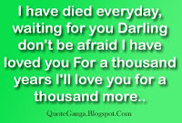 I have died everyday waiting for you darling