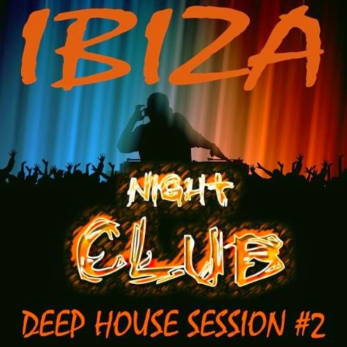 Ibiza Club Night, Deep House Session 2